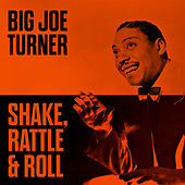 Play & Download Shake, Rattle & Roll by Big Joe Turner | Napster