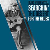 Searchin' The Desert For The Blues by Blind Willie McTell