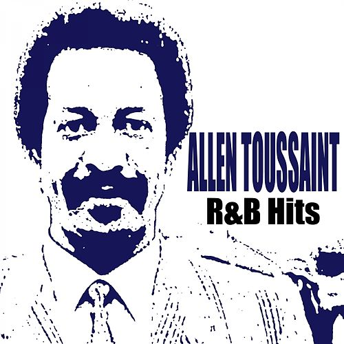 R&B Hits by Allen Toussaint