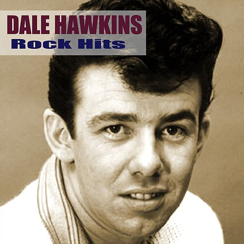 Rock Hits by Dale Hawkins