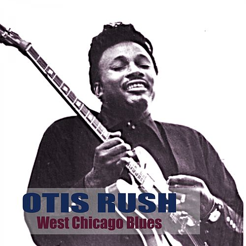 West Chicago Blues by Otis Rush