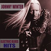 Electric Blues Hits von Johnny Winter
