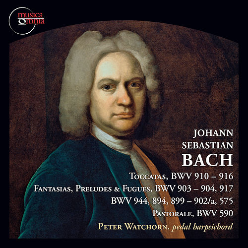 Bach: Harpsichord Works by Peter Watchorn