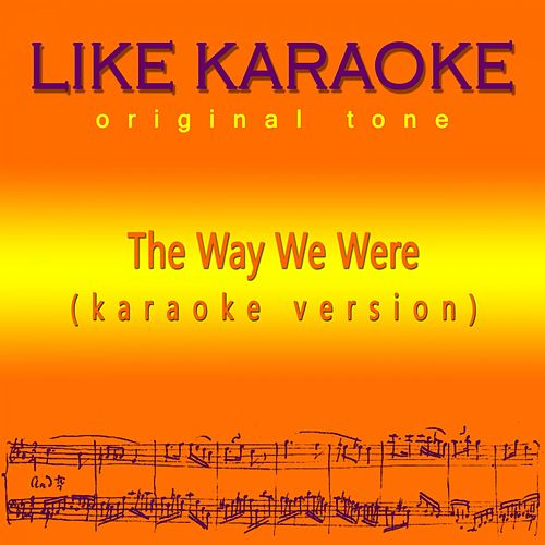 The Way We Were de Like Karaoke original tone