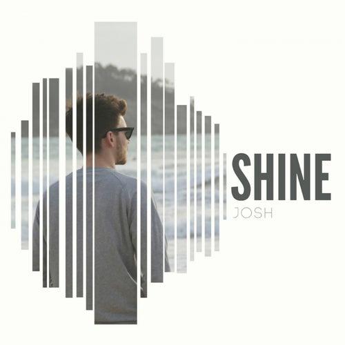 Play & Download Shine by Josh | Napster