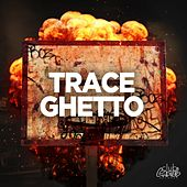 Ghetto by Trace