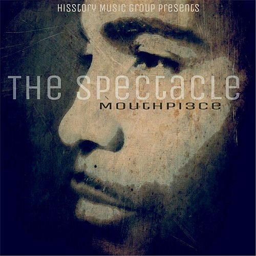 Play & Download The Spectacle by Mouthpi3ce | Napster