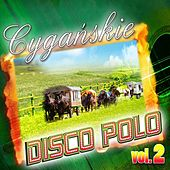 Cygańskie Disco Polo Vol.2 by Various Artists