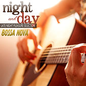 Play & Download Night and Day: Bossa Nova Late Night Pleasure Selection by Brazil Beat | Napster