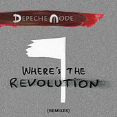 Play & Download Where's the Revolution (Remixes) by Depeche Mode | Napster