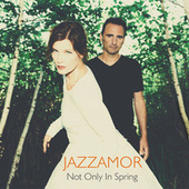 Not Only in Spring by Jazzamor