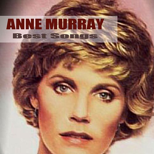 Best Songs by Anne Murray