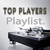 Play & Download Top Players Playlist by Various Artists | Napster