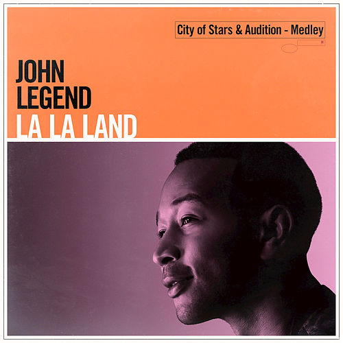City Of Stars & Audition - Medley by John Legend