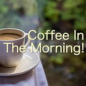 Coffee In the Morning! von Various Artists