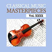 Classical Music Masterpieces, Vol. XXXX by Various Artists