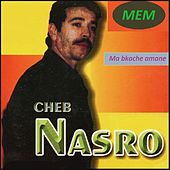 Play & Download Ma bkache amane by Cheb Nasro | Napster