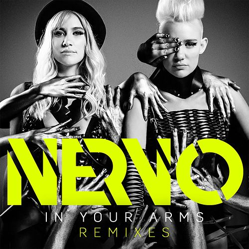 Play & Download In Your Arms (Remixes) by Nervo | Napster