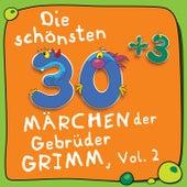 Die schönsten 30 + 3 Märchen der Gebrüder Grimm, Vol. 2 (Kinder-Märchen Klassiker von Jakob und Wilhelm Grimm) von Jürgen Fritsche