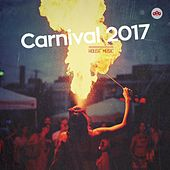 Play & Download Carnival 2017 House Music by Various Artists | Napster