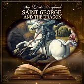 My Little Storybook: Saint George And The Dragon by Hollywood Actors
