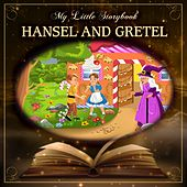 Play & Download My Little Storybook: Hansel And Gretel by Hollywood Actors | Napster