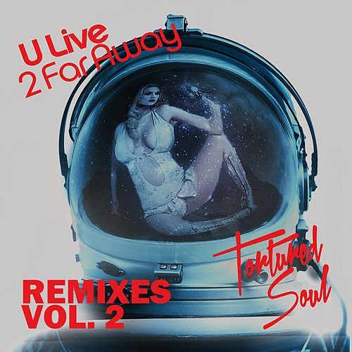 U Live 2 Far Away (Remixes, Vol. 2) by Tortured Soul