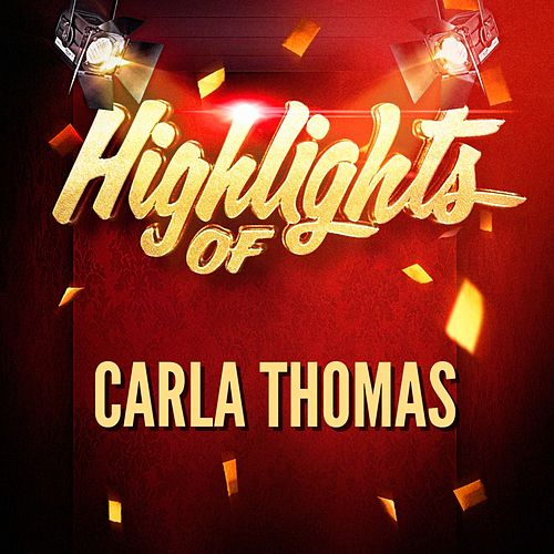 Highlights of Carla Thomas by Carla Thomas