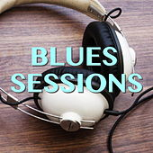 Blues Sessions von Various Artists