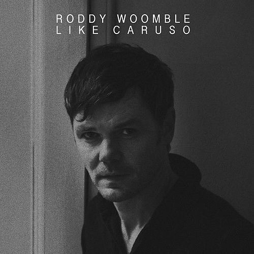 Like Caruso by Roddy Woomble