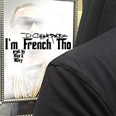 I'm French Tho (Radio Edit) by D Chamberz
