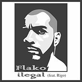 Ilegal (feat. Rigo) by Flako
