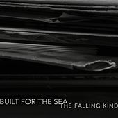 Play & Download The Falling Kind by Built for the Sea | Napster