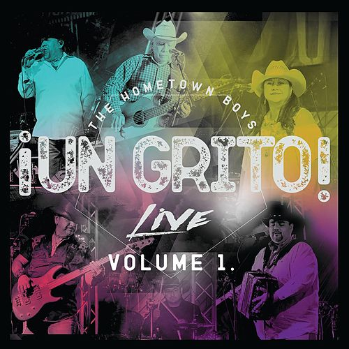 Un Grito Live, Vol. 1 by The Hometown Boys