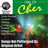 Play & Download Hits Of Cher Vol 1 (Non-Stop Mix for Treadmill, Stair Climber, Elliptical, Cycling, Walking, Exercise) by My Fitness Music | Napster