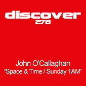 Play & Download Space & Time / Sunday 1AM by John O'Callaghan | Napster