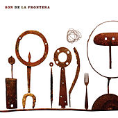 Play & Download Son De La Frontera by Son de la Frontera | Napster