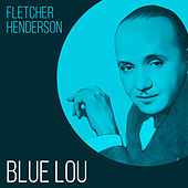 Play & Download Blue Lou by Fletcher Henderson | Napster