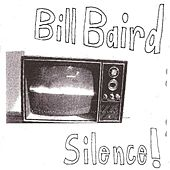 Play & Download Silence! by Bill Baird | Napster