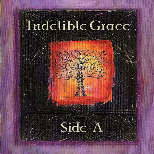 Indelible Grace Side A von Indelible Grace Music