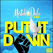 Play & Download Put It Down by Mistah Dale | Napster