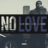Play & Download No Love (Radio) by Slim Thug | Napster