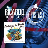 Play & Download Alabanzas del Pueblo, Vol. 1-pistas Originales by Ricardo Rodríguez | Napster