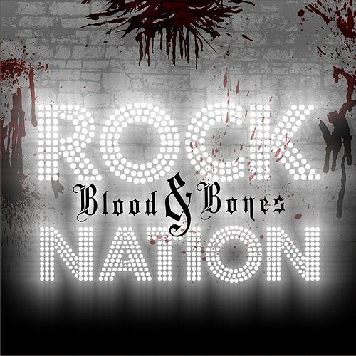 Blood & Bones by Rock Nation