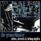 Cities, Streets & Bebop Nights by The Grooveblaster