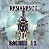 Play & Download Remanence by Sacred 13 | Napster