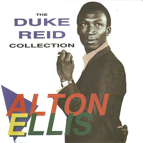 Play & Download The Duke Reid Collection by Alton Ellis | Napster