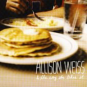 & The Way She Likes It by Allison Weiss