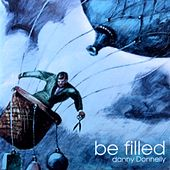 Be Filled by Danny Donnelly