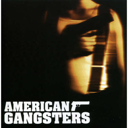 Play & Download American Gangsters by Various Artists | Napster